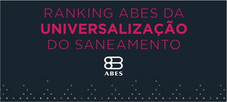 Congresso ABES Fenasan 2017 – ABES lança o Ranking da Universalização do Saneamento